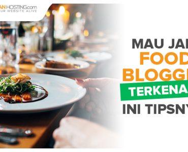 Tips Food Blogger - jagoanhosting.com