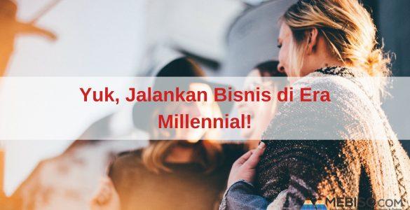 Bisnis di Era Millennial