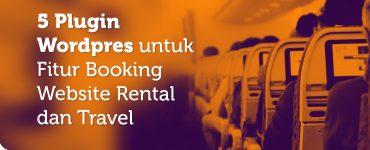 5 Plugin Wordpres untuk Fitur Booking Website Rental dan Travel
