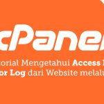 Tutorial Mengetahui Access Log dan Error Log dari Website melalui cPanel