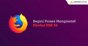 Menginstall Firefox ESR 52