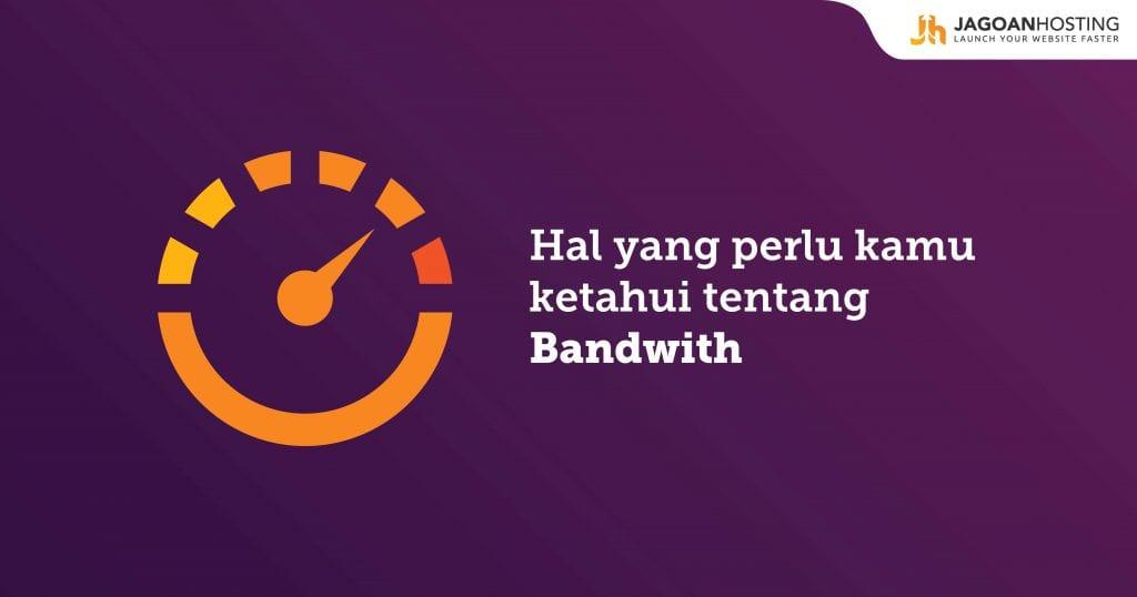 Apa itu Bandwidth Fungsi Bandwidth Untuk Transfer Data