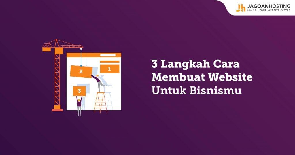 3 Langkah Mudah Cara Membuat Website Agar Bisnismu Go Online